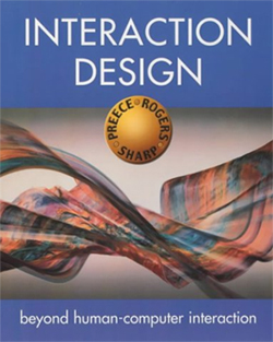 Rogers, Y., Sharp, H., and Preece, J. (2002) Interaction Design: Beyond Human Computer Interaction. Wiley.